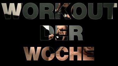 Das Workout der Woche