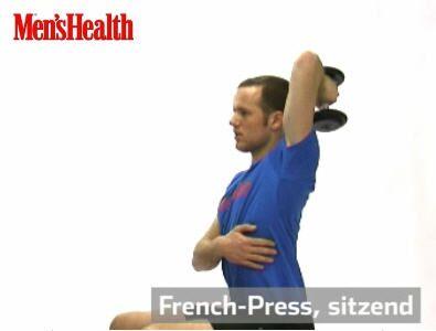 French Press:<br /> Hinsetzen, Kurzhantel hinterm Kopf möglichst weit senken (Oberarm senkrecht, dicht am Kopf). Der andere Arm umfasst die Brust.<br /> Arm strecken, wieder kontrolliert beugen.<br /> 2 Sätze pro Arm, je 10–15 Wiederholungen