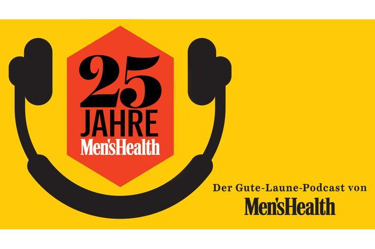 MEN-S-HEALTH-Podcast-Die-Jubil-umsfolge-Wir-feiern-25-Jahre-MEN-S-HEALTH