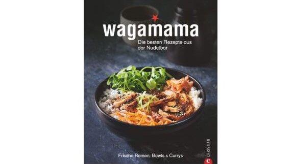 Ramen-Nudeln, Bowls, Currys und Suppen wie aus der berühmten Wagamama-Nudelbar